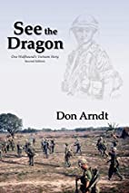 See the Dragon by Don Arndt