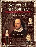 Jensen, Peter: Secrets of the Sonnets: Shakespeare's Code