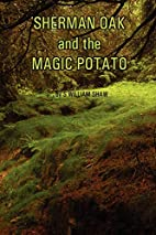 Sherman Oak and the Magic Potato by William…