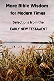 Reid, John Howard: More Bible Wisdom for Modern Times: Selections from the Early New Testament