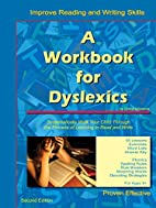 A Workbook for Dyslexics, 2nd Edition by…
