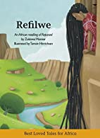 Refilwe (Best Loved Tales for Africa) by…