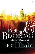 Endings & Beginnings: A Story of Healing by…