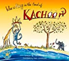 Who Is King in the Land of Kachoo? by Tina…