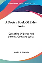 A Poetry Book of Elder Poets: Consisting of…