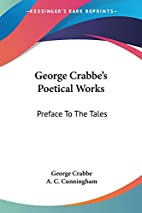 George Crabbe's Poetical Works: Preface to…