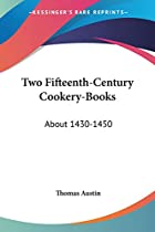 Two Fifteenth-Century Cookery-Books (Early…