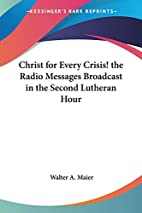 Christ for every crisis! The radio messages…