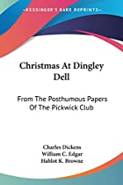 Christmas At Dingley Dell: From The&hellip;