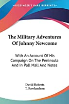 The Military Adventures of Johnny Newcome by…