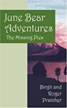 June Bear Adventures: The Missing Pies by…