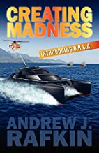 Creating Madness by Andrew J Rafkin