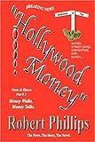 Phillips, Robert: Part # 3 Hollywood Money: Money Walks, Money Talks