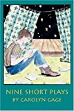 Gage, Carolyn: Nine Short Plays
