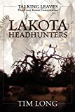 Long, Tim: Lakota Headhunters: Talking Leaves: The Crazy Horse Conspiracies
