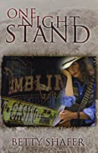 One Night Stand by Betty Shafer