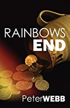 Rainbows End by Peter Webb