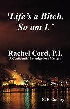 'Life's a Bitch. So am I.' Rachel Cord, P.I.…