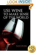 Use Wine to Make Sense of the World