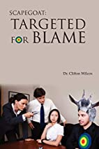Scapegoat: Targeted for Blame by Dr Clifton…