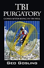TBI Purgatory: Comes After Being in TBI Hell…
