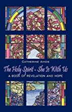 The Holy Spirit - She Is With Us: A Book of…