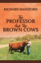 The Professor and the Brown Cows by Richard…