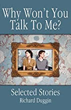 Why Won't You Talk to Me?: Selected…