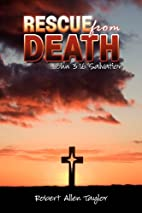 Rescue From Death: John 3:16 Salvation by…