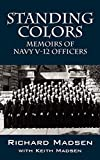 Madsen, Richard: Standing Colors: Memoirs of Navy V-12 Officers