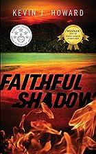 Faithful Shadow by Kevin Howard