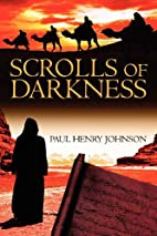 Scrolls of Darkness by Paul Johnson