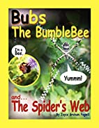 Bubs the Bumblebee and The Spider's Web…