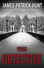 The Detective by James Patrick Hunt