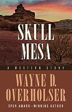 Skull Mesa: A Western Story by Wayne D.…