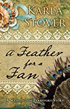 A Feather for a Fan: A Washington Territory…