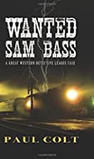 Wanted Sam Bass (Great Western Detective…