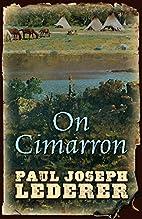 On Cimarron by Paul Joseph Lederer