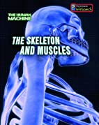 The Skeleton and Muscles (InfoSearch: The…