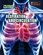 Respiration and Circulation (InfoSearch: The…