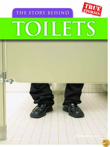 The Story Behind Toilets (True Stories)