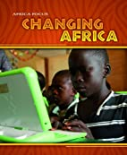 Changing Africa (Africa Focus) by Rob Bowden