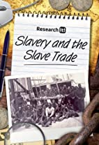 Slavery and the Slave Trade (Research It!)…