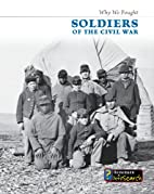 Soldiers of the Civil War (Why We Fought:…