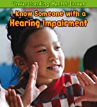 I Know Someone with a Hearing Impairment…