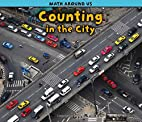 Counting in the City (Math Around Us) by…