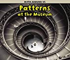 Patterns at the Museum (Math Around Us) by…