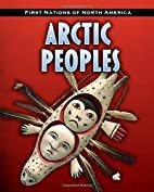 Arctic Peoples (First Nations of North…