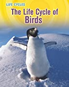 The Life Cycle of Birds (Life Cycles) by…