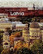 Latvia (Countries Around the World) by…